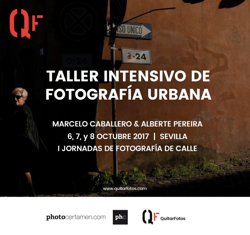 Taller Intensivo de Fotografía Urbana por Alberte Pereira y Marcelo Caballero. I Jornadas de Fotografía de Calle en Sevilla.