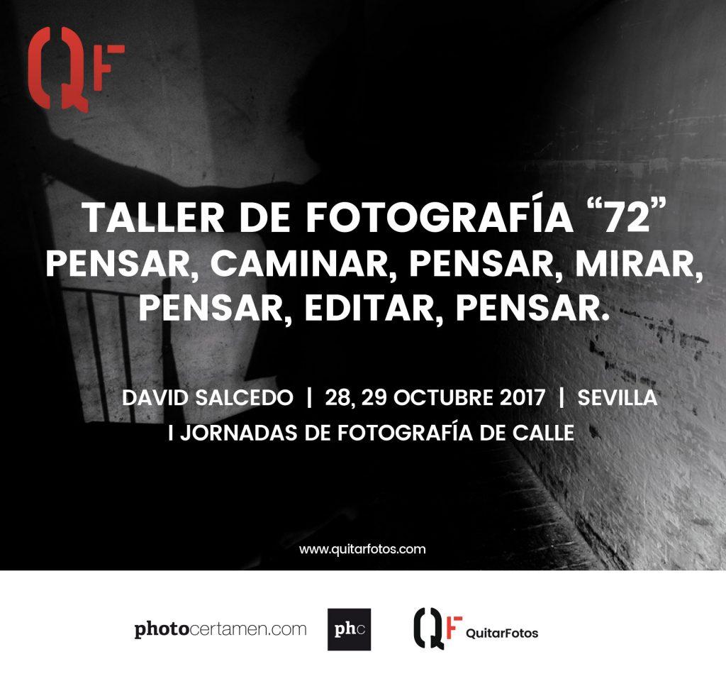 """Taller de fotografía """"72"""" Pensar, caminar, pensar, mirar, pensar, editar, pensar. Jornadas de Fotografía de Calle en Sevilla. I Jornadas de Fotografía de Calle en Sevilla."""