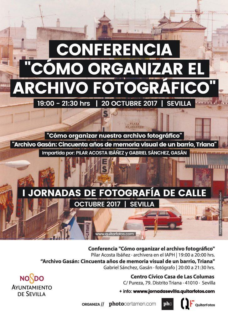 """Cartel Conferencias """"CÓMO ORGANIZAR EL ARCHIVO FOTOGRÁFICO"""" y """"ARCHIVO GASÁN: 50 AÑOS DE MEMORIA VISUAL DE UN BARRIO, TRIANA"""" en las """"I Jornadas de Fotografía de Calle"""" en Sevilla."""